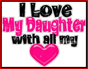 i love my daughter quotes graphics - photo #12